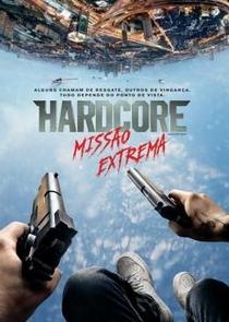 Hardcore: Missão Extrema - Poster / Capa / Cartaz - Oficial 5