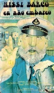 Nesse Barco Eu Não Embarco - Poster / Capa / Cartaz - Oficial 1