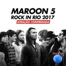 Rock in Rio 2017 Maroon 5 (Rock in Rio 2017 Maroon 5)