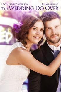 The Wedding Do Over - Poster / Capa / Cartaz - Oficial 1