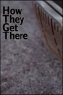 How They Get There (How They Get There)