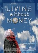 Vivendo Sem Dinheiro (Living Without Money)