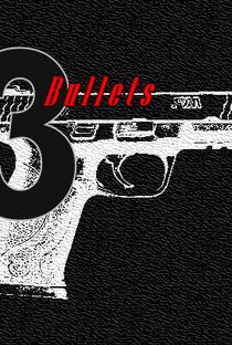 3 Bullets - Poster / Capa / Cartaz - Oficial 1