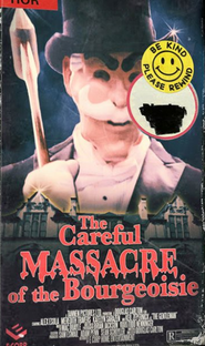Careful Massacre of the Bourgeoisie - Poster / Capa / Cartaz - Oficial 1