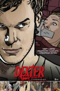 Dexter (Early Cuts) - Poster / Capa / Cartaz - Oficial 1