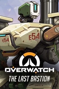 Overwatch: The Last Bastion - Poster / Capa / Cartaz - Oficial 2