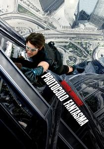 Missão: Impossível - Protocolo Fantasma - Poster / Capa / Cartaz - Oficial 1