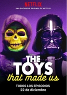 Brinquedos que Marcam Época (1ª Temporada) (The Toys That Made Us (Season 1))