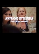 Andiamo In'merica - Os Italianos no Brasil (Andiamo In'merica - Os Italianos no Brasil)