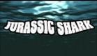 JURASSIC SHARK trailer