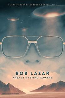 Bob Lazar: Area 51 & Flying Saucers - Poster / Capa / Cartaz - Oficial 1