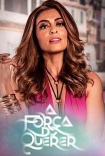 A Força do Querer - Poster / Capa / Cartaz - Oficial 4