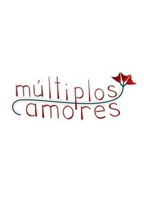 Múltiplos Amores - Poster / Capa / Cartaz - Oficial 1