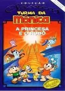 A Turma da Mônica em A Princesa e o Robô - Poster / Capa / Cartaz - Oficial 2