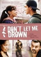 Não me Deixe Afundar (Don't Let Me Drown)