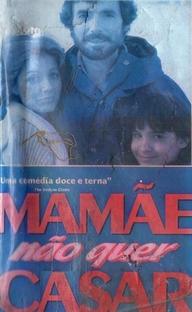 Mamãe Não Quer Casar - Poster / Capa / Cartaz - Oficial 1