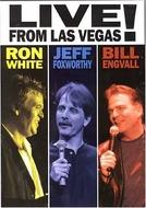 Ron White, Jeff Foxworthy & Bill Engvall: Ao Vivo de Las Vegas! (Ron White, Jeff Foxworthy & Bill Engvall: Live from Las Vegas!)