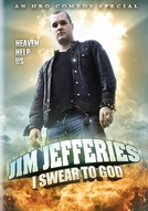 Jim Jefferies: I Swear to God (Jim Jefferies: I Swear to God)