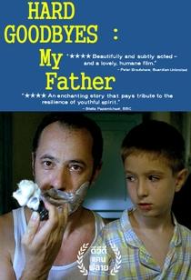 Hard Goodbyes: My Father - Poster / Capa / Cartaz - Oficial 6
