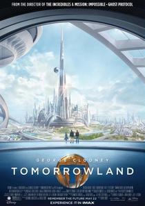 Tomorrowland - Um Lugar Onde Nada é Impossível - Poster / Capa / Cartaz - Oficial 2
