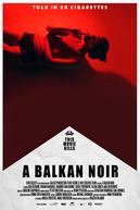 Um Noir dos Balcãs (A Balkan Noir)