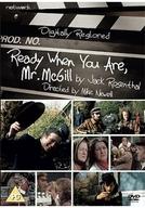 Sua Vez, Sr. McGill (Ready When You Are Mr. McGill)