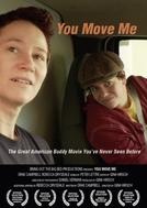 You Move Me (You Move Me)