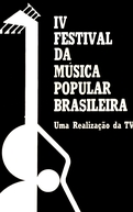 IV Festival de Música Popular Brasileira (IV Festival de Música Popular Brasileira)