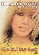 Hilary Duff: The Concert - The Girl Can Rock (Hilary Duff: The Concert - The Girl Can Rock)