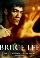 Bruce Lee: Em suas próprias palavras (Bruce Lee: In His Own Words)