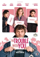 The Trouble With You (En liberté!)