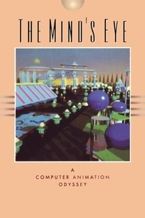 The Mind's Eye: A Computer Animation Odyssey - Poster / Capa / Cartaz - Oficial 1