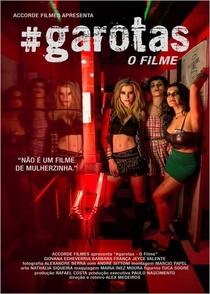 #Garotas - O Filme - Poster / Capa / Cartaz - Oficial 1