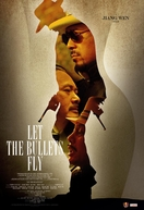 Let the Bullets Fly (Rang zidan fei)