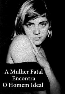 A Mulher Fatal Encontra O Homem Ideal - Poster / Capa / Cartaz - Oficial 1