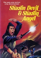 Shaolin Devil, Shaolin Angel (Tie shou wu qing zhui hun ling)