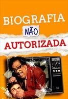 Biografia Não Autorizada (Biografia Não Autorizada)