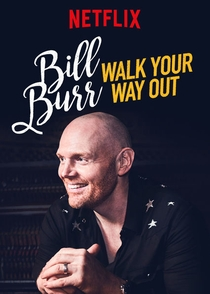Bill Burr: Walk Your Way Out - Poster / Capa / Cartaz - Oficial 1