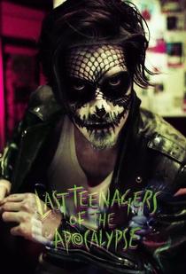 Last Teenagers of the Apocalypse - Poster / Capa / Cartaz - Oficial 1