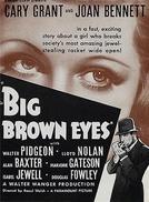 Olhos Castanhos (Big Brown Eyes)