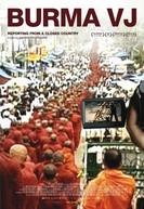 VJs de Mianmar - Notícias de um País Fechado (Burma VJ: Reporter i et Lukket Land)