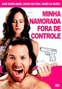 Minha Namorada Fora de Controle - Poster / Capa / Cartaz - Oficial 3