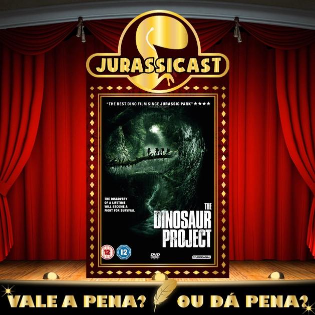 Vale a Pena ou Dá Pena 20 - Projeto Dinossauros