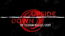 Upside Down: The story of Creation Records - Poster / Capa / Cartaz - Oficial 2