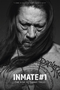 Inmate #1: The Rise of Danny Trejo - Poster / Capa / Cartaz - Oficial 1