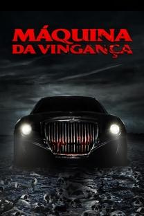 Máquina da Vingança - Poster / Capa / Cartaz - Oficial 3
