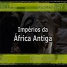 Impérios da África Antiga (Impérios da África Antiga)