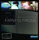 Farm to Fridge - a verdade por trás da produção de carne