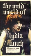 The Wild World of Lydia Lunch  (The Wild World of Lydia Lunch )