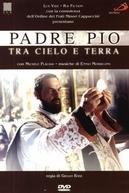 Padre Pio Tra Cielo e Terra (Padre Pio tra cielo e terra)